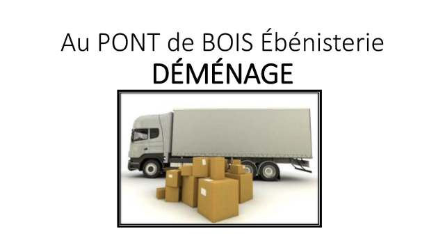 Au PONT de BOIS Ébénisterie DÉMÉNAGE